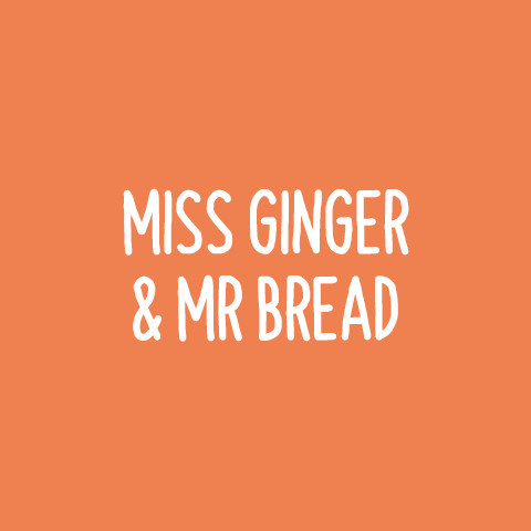 Miss Ginger And Mr Bread